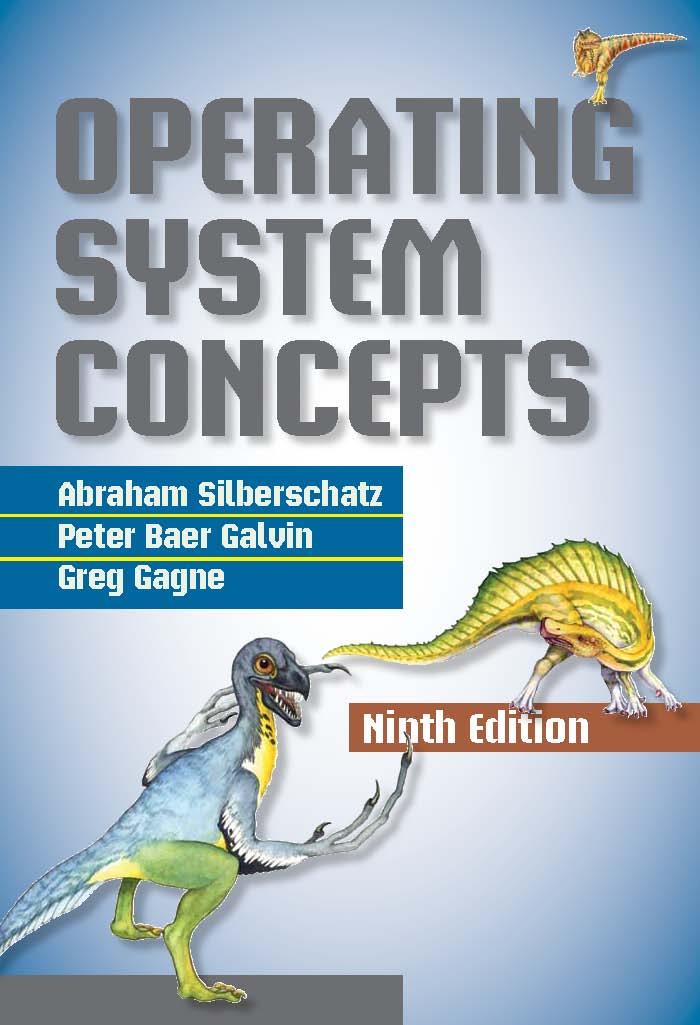 Abraham Silberschatz, Peter Baer Galvin, Greg Gagne. Operating System Concepts.